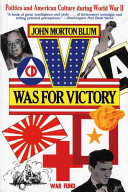 V Was For Victory - Politics and American Culture During World War II