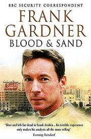 Blood and Sand - Life, Death and Survival in an Age of Global Terror
