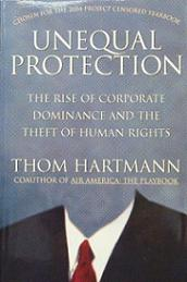 Unequal Protection - The Rise of Corporate Dominance and the Theft of Human Rights