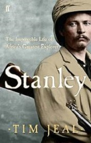 Stanley - The Impossible Life of Africa's Greatest Explorer