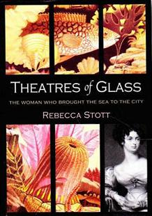 Theatres of Glass - The Woman Who Brought the Sea to the City