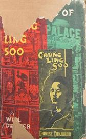 The Riddle of Chung Ling Soo - The Marvellous Chinese Conjuror