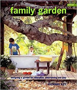 Family Garden: Designing a Garden for Relaxation, Entertaining and Play