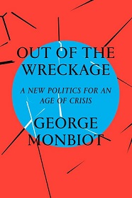 Out of the Wreckage - A New Politics for an Age of Crisis