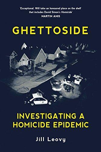 Ghettoside - Investigating a Homicide Epidemic