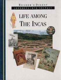 Life Among the Incas - Journeys Into The Past