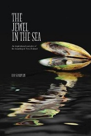 The Jewel in the Sea - An Inspirational Narrative of the Founding of New Zealand