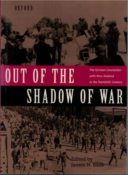 Out of the Shadow of War: The German Connection with New Zealand in the Twentieth Century