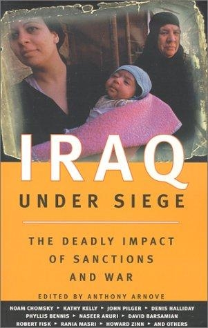 Iraq Under Seige - The Deadly Impact of Sanctions and War