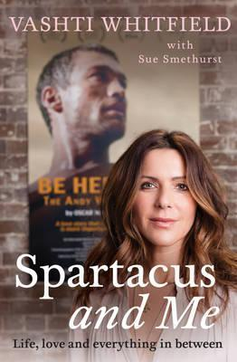 Spartacus and Me: Life, Love and Everything In between