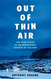 Out of Thin Air - A True Story Of Impossible Murder In Iceland