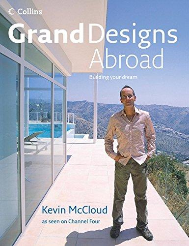 Grand Designs Abroad - Building Your Dream