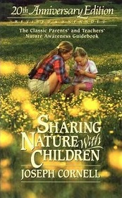 Sharing Nature with Children : The Classic Parents' and Teachers' Nature Awareness Guidebook (20th Anniversary Edition)