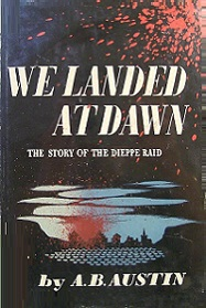 We Landed at Dawn - The Story of the Dieppe Raid