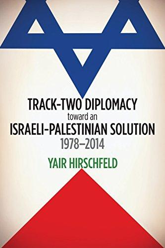 Track-Two Diplomacy Toward an Israeli-Palestinian Solution, 1978–2014