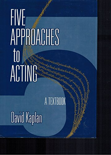 Five Approaches to Acting - A Textbook