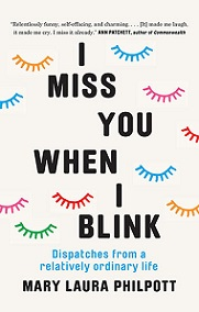 I Miss You When I Blink - Dispatches from a Relatively Ordinary Life