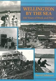 Wellington by the Sea - 100 Years of Work and Play