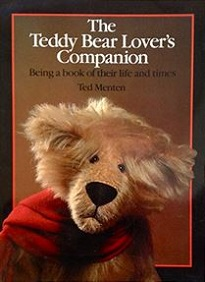 The Teddy Bear Lover's Companion - Being a Book of Their Life and Times
