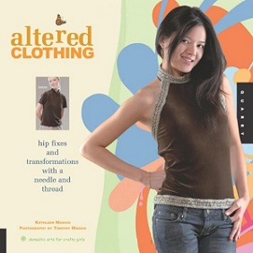 Altered Clothing - Hip Fixes and Transformations with a Needle and Thread