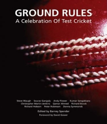 Ground Rules: A Celebration of Test Cricket