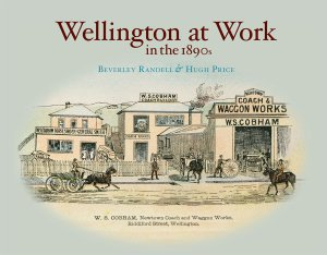 Wellington at Work in the 1890s