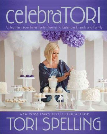 celebraTORI - Unleashing Your Inner Party Planner to Entertain Friends and Family