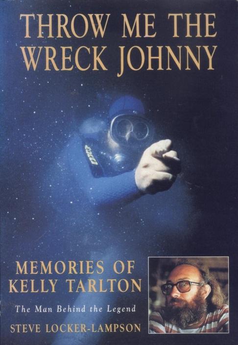 Throw Me the Wreck Johnny - Memories of Kelly Tarlton