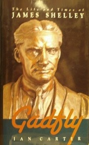 Gadfly: The Life and Times of James Shelley