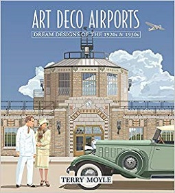 Art Deco Airports - Dream Designed of the 1920s and 1930s