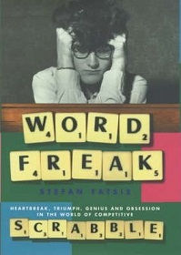 Word Freak - Heartbreak, Triumph, Genius and Obsession in the World of Competitive Scrabble