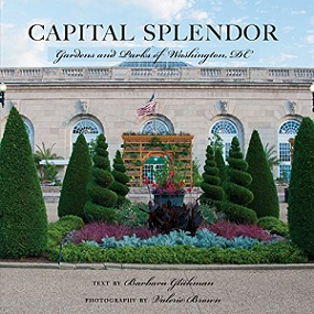 Capital Splendor - Gardens and Parks of Washington DC