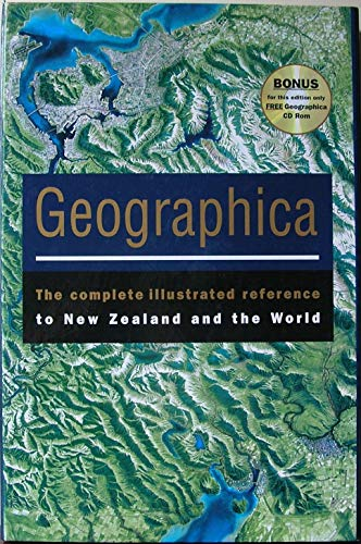 Geographica: The Complete Illustrated Reference to New Zealand and the World