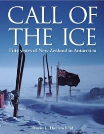 Call of the Ice: Fifty Years of New Zealand in Antarctica