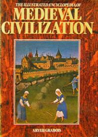 The Illustrated Encyclopedia of Medieval Civilization