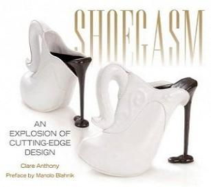 Shoegasm: An Explosion of Cutting Edge Shoe Design