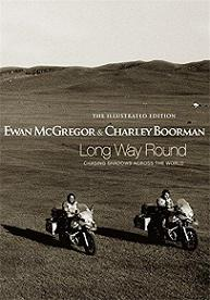 Long Way Round - Chasing Shadows Across the World - The Illustrated Edition