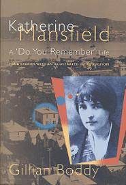 Katherine Mansfield: A 'Do You Remember' Life - Four Stories With An Illustrated Introduction