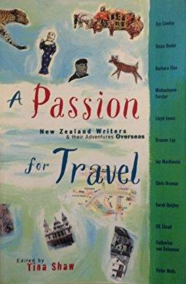 A Passion for Travel: New Zealand Writers and Their Adventures Overseas