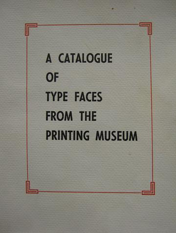 A Catalogue of Type Faces from the Printing Museum