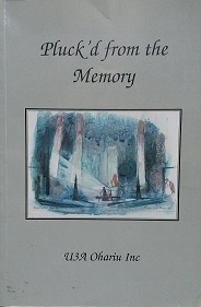 Pluck'd from the Memory - Stories collected from members of U3A Ohariu Inc