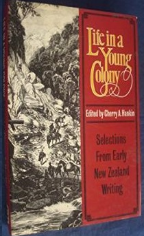 Life in a Young Colony - Selections From Early New Zealand Writing