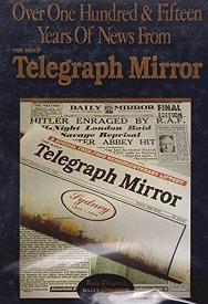 Over One Hundred & Fifteen Years Of News from The Daily Telegraph Mirror