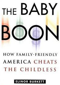 The Baby Book: How Family-Friendly America Cheats the Childless