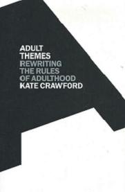 Adult Themes: Rewriting the Rules of Adulthood