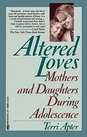 Altered Loves: Mothers and Daughters During Adolescence