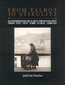 From Talbot to Stieglitz - Masterpieces of Early Photography from the New York Public Library