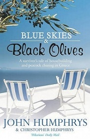 Blue Skies and Black Olives - A Survivor's Tale of Housebuilding and Peacock Chasing in Greece