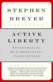 Active Liberty - Interpreting Our Democratic Constitution