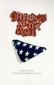 Offerings at the Wall - Artifacts from the Vietnam Veterans Memorial Collection